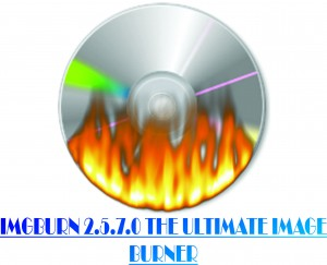 IMGBURN 2.5.7.0 the ultimate image burner